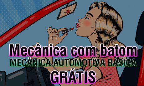 Mecânica com Batom - Mecânica Automotiva Básica